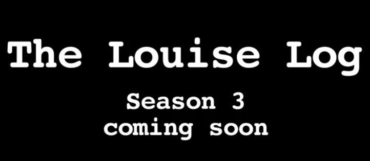The Louise Log Season 3