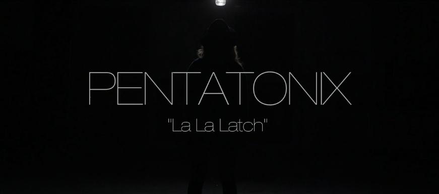 Pentatonix - La La Latch